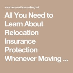 All You Need to Learn About Relocation Insurance Protection Whenever Moving - posted by avinash ets at My groupware