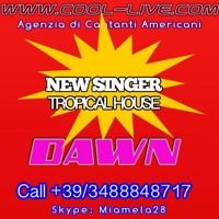 Dawn New Singer Tropical House styles info 3488848717 by coollive on SoundCloud