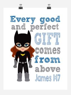 Batgirl Superhero Christian Nursery Decor Print - Every Good and Perfect Gift Comes From Above - James Kids Church Rooms, Church Nursery, Bible Topics, Bible Resources, Book Of James, James 1, Gotham Batman, Batman Art, Batman Robin