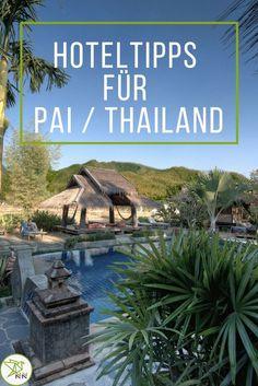 Hotel Pai Thailand ist eine Liste der besten Hotels in Pai. Für jedes Reisebudget und auch extra Tipps für Familien.