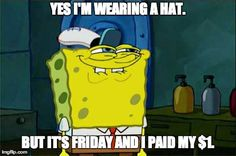 Meme Generator - Imgflip  (Hat day is used as a fundraiser at my middle school)
