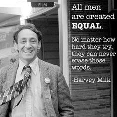 Harvey Milk (and, Women, yo)