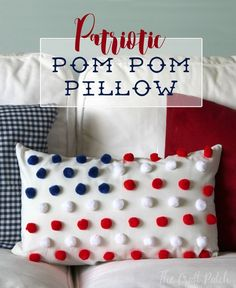 Patriotic DIY Fourth of July Pom Pom Flag Pillow. A fun and easy no-sew holiday decoration! Fourth Of July Decor, 4th Of July Celebration, 4th Of July Decorations, 4th Of July Party, July 4th, Birthday Decorations, Thanksgiving Crafts, Holiday Crafts, Christmas Time