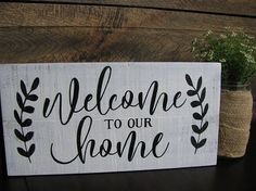 welcome to our home wood sign/rustic sign/home decor/farmhouse