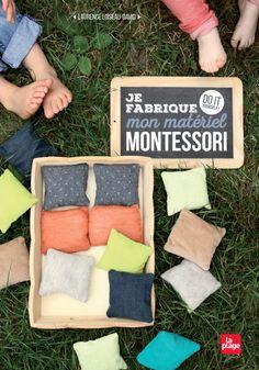 Je fabrique mon matériel Montessori - DIY - Éditions La Plage