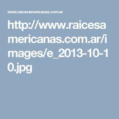 http://www.raicesamericanas.com.ar/images/e_2013-10-10.jpg