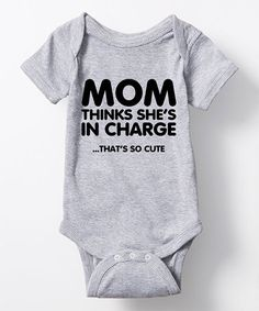 Look at this #zulilyfind! Athletic Heather 'Mom Thinks She's in Charge' Bodysuit - Infant #zulilyfinds