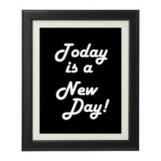 """""""Today Is A New Day"""" Print"""