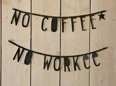 #Wordbanner #tip: No coffee no workee - Buy it at www.vanmariel.nl - € 11,95