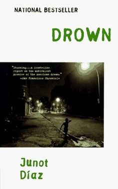 Drown by Junot Díaz - Drown Publisher: Riverhead Trade Book Writer, Book Authors, Book Nerd, Book Club Books, Good Books, Books To Read, My Books, Great Short Stories, High School Reading