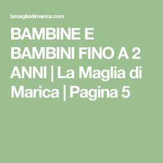 BAMBINE E BAMBINI FINO A 2 ANNI   La Maglia di Marica   Pagina 5
