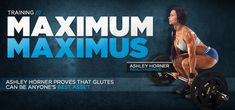 Ashley Horner's Glutes Workout: Maximum Maximus Ashley Horner is a certified glute-smith. She knows how to craft an incredible backside. Follow her workouts to forge your own iron booty.