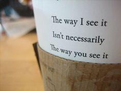Starbucks Wisdom: Agreeing to disagree.