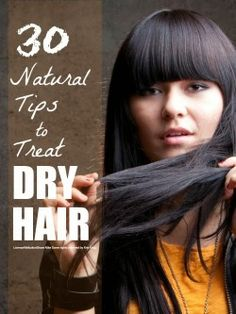 30 Natural Tips to Treat Dry Hair.  Can't wait to try these! #beauty #diy #natural
