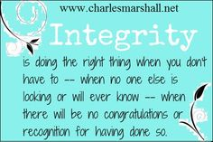 Motivational quote about integrity from speaker Charles Marshall www. Quotable Quotes, Wisdom Quotes, Motivational Quotes, Inspirational Quotes, All About Me Quotes, Quotes To Live By, Cute Quotes, Great Quotes, Integrity Quotes