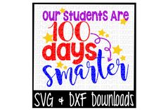 100 Days of School SVG * Our Students Are 100 Days Smarter Cut File By Corbins SVG Cuts