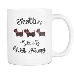 Scotties Make Me Oh So Happy - 11 oz Coffee Mug