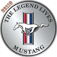 Ford Mustang the Legend Lives Sign Mustang The Legend Lives embossed circular sign. Baked on finish with classic Mustang logo Brand new in factory shrink wrap Two holes for easy mounting. Made in the USA. Classic Mustang, Ford Classic Cars, Chevy, Chevrolet Camaro, Corvette, Dodge Challenger, Mustang Cars, Ford Mustangs, 1973 Mustang