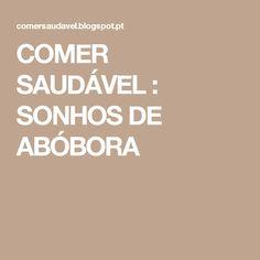 COMER SAUDÁVEL : SONHOS DE ABÓBORA