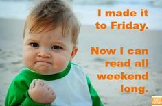 .Read all weekend!