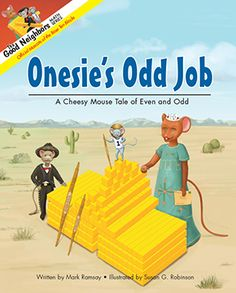 NEW!  The Good Neighbors Math Series book and eBook, Onesie's Odd Job: A Cheesy Mouse Tale of Even and Odd.  Through this engaging story, children not only learn the definition of even and odd numbers, but also learn why the ones place determines if a number is even or odd. The narrative and colorful illustrations provide children with base ten block visual models of even and odd numbers, as well as a deep conceptual understanding of what makes numbers even or odd.