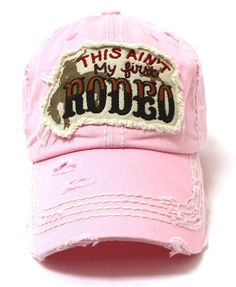 f948e785bde9e Light Baby Pink This Ain t My First Rodeo Women s Hat