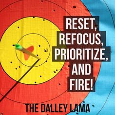 Today is a perfect day to reset refocus prioritize & fire  #shootstraight #goals