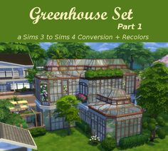 Leander Belgraves - Greenhouse Set - Part 1 a Sims 3 to Sims 4...