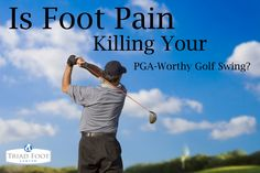 There are three common foot conditions for golfers. Read about them here: http://www.triadfoot.com/2014/08/13/foot-pain-killing-pga-worthy-golf-swing/ #golf #pga #footpain #healthyfeet #golfer