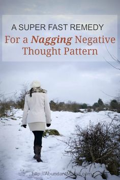 A Super Fast Remedy For A Nagging Negative Thought Pattern ==> DO something!