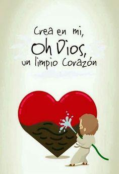 α JESUS NUESTRO SALVADOR Ω: Crea en mí, Dios mío, un corazón puro,  y renueva ...