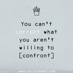 You can't correct what you aren't willing to confront. #infidelity