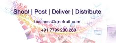 Cinefruit Digital Solution is ready to shoot | Edit | Deliver | Distribute we are located in Bangalore,India