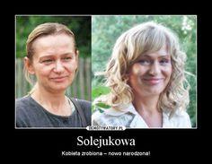 Solejukowa – Kobieta zrobiona – nowo narodzona!