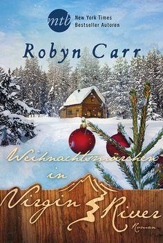 Robyn Carr - Weihnachtsmärchen in Virgin River | Um der erdrückenden Fürsorge ihrer Mutter zu entfliehen, fährt Angie zu ihrem Onkel Jack nach Virgin River. Allerdings kommt sie in dem verschneiten Städtchen vom Regen in die Traufe. [...]