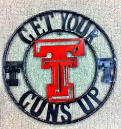 """Get your Guns Up"" Large Metal Sign #TTAA #SupportTradition #TexasTech"