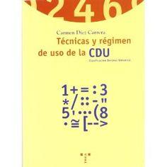 Este libro pretende ser una obra general, práctica, clara y sistemática sobre la Clasificación Decimal Universal (CDU). En sus páginas se explican las técnicas que rigen el funcionamiento de la cdu y se prevén las dudas más comunes.