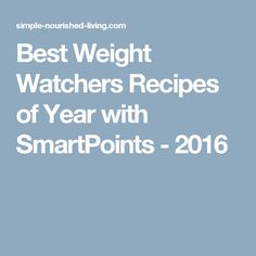 Best Weight Watchers Recipes of Year with SmartPoints - 2016