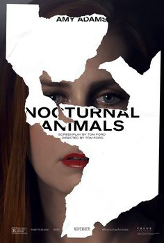 Nocturnal Animals (November 23, 2016) directed by Tom Ford. Stars: Amy Adams, Jake Gyllenhaal Michael Shannon, Aaron Taylor-Johnson, Isla Fisher, Armie Hammer, Laura Linney, Andrea Riseborough, and Michael Sheen. A neo-noir psychological thriller film.