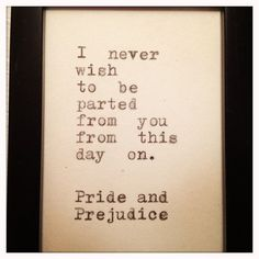 Pride and Prejudice Quote Typed on Typewriter and Framed. $12.00, via Etsy.