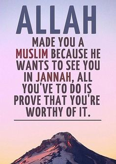 Unlike Christianity, in Islam you have to prove yourself, to earn favor.