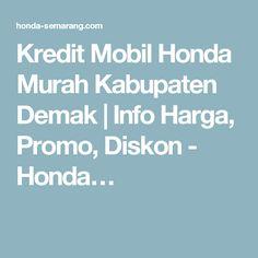 Kredit Mobil Honda Murah Kabupaten Demak | Info Harga, Promo, Diskon - Honda…