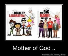 Mother of God...