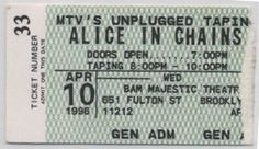 Alice In Chains, MTV Unplugged 10 April 1996 (Brooklyn Academy of Music Majestic Theatre). Sadly, Layne was a mess but it was great to see the show in person (ticket)