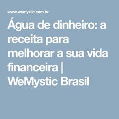 Água de dinheiro: a receita para melhorar a sua vida financeira | WeMystic Brasil
