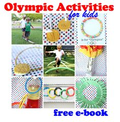 Free e-book:  Olympic Activities for Kids (21 pages of crafts, activities, and snacks)