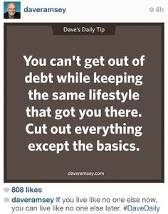 You can't get out of debt while keeping the same lifestyle that got you there.  Cut out everything except the basics.  [living frugally, frugal spending, finances]