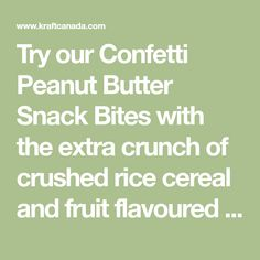 Try our Confetti Peanut Butter Snack Bites with the extra crunch of crushed rice cereal and fruit flavoured mini marshmallows. Our easy-to-make recipe is sure to be a favourite with your family.