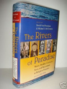 Books on religion and spirituality; The Rivers of Paradise; Moses, Buddha, Confucius, Jesus and Muhammad as Religious Founders, at fah451bks.com