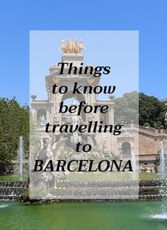 Spain: Things to know before travelling to Barcelona | Barcelona Travel Tips